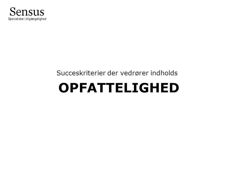OPFATTELIGHED Succeskriterier der vedrører indholds