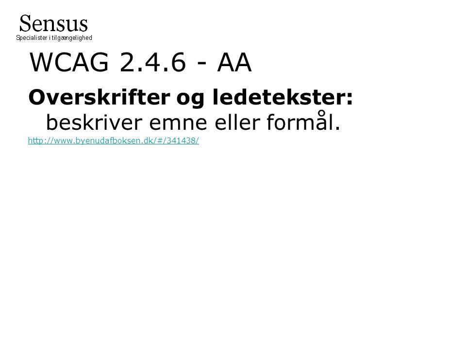 WCAG 2.4.6 - AA Overskrifter og ledetekster: beskriver emne eller formål.