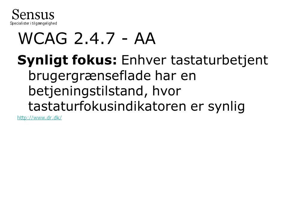 WCAG 2.4.7 - AA Synligt fokus: Enhver tastaturbetjent brugergrænseflade har en betjeningstilstand, hvor tastaturfokusindikatoren er synlig http://www.dr.dk/
