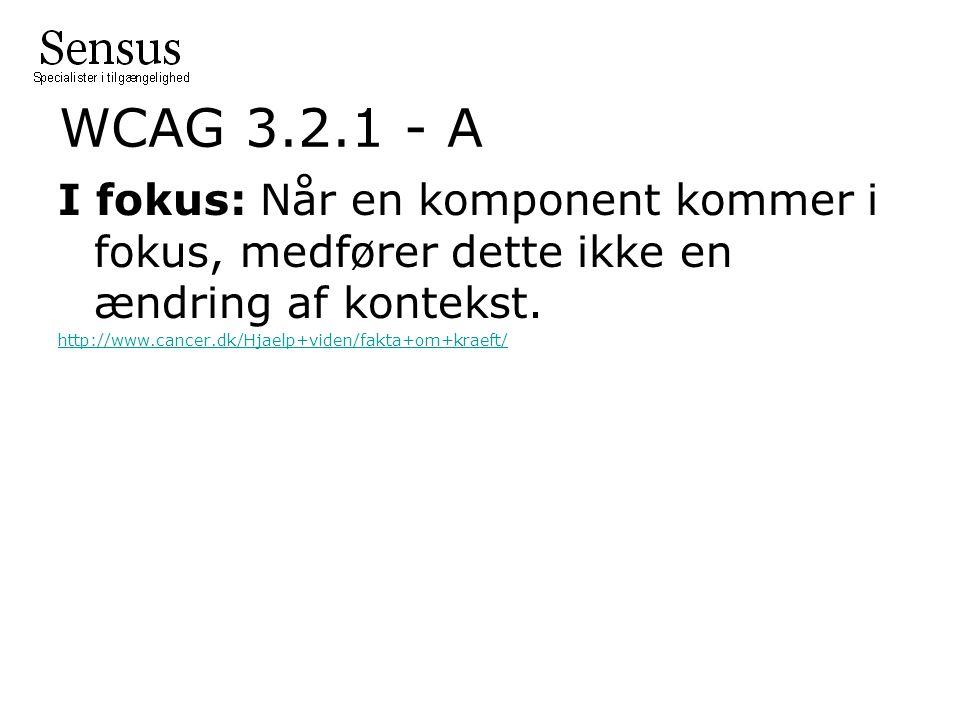 WCAG 3.2.1 - A I fokus: Når en komponent kommer i fokus, medfører dette ikke en ændring af kontekst.
