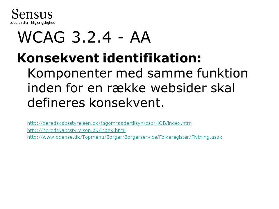 WCAG 3.2.4 - AA Konsekvent identifikation: Komponenter med samme funktion inden for en række websider skal defineres konsekvent.