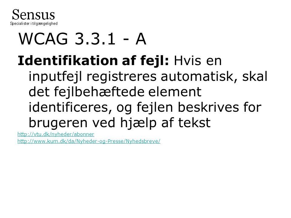 WCAG 3.3.1 - A Identifikation af fejl: Hvis en inputfejl registreres automatisk, skal det fejlbehæftede element identificeres, og fejlen beskrives for brugeren ved hjælp af tekst http://vtu.dk/nyheder/abonner http://www.kum.dk/da/Nyheder-og-Presse/Nyhedsbreve/