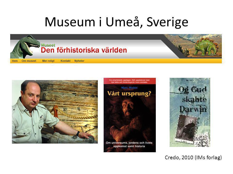 Museum i Umeå, Sverige Credo, 2010 (IMs forlag)