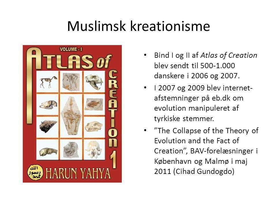 Muslimsk kreationisme Bind I og II af Atlas of Creation blev sendt til 500-1.000 danskere i 2006 og 2007.