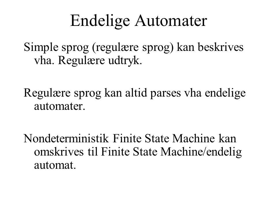 Endelige Automater Simple sprog (regulære sprog) kan beskrives vha.