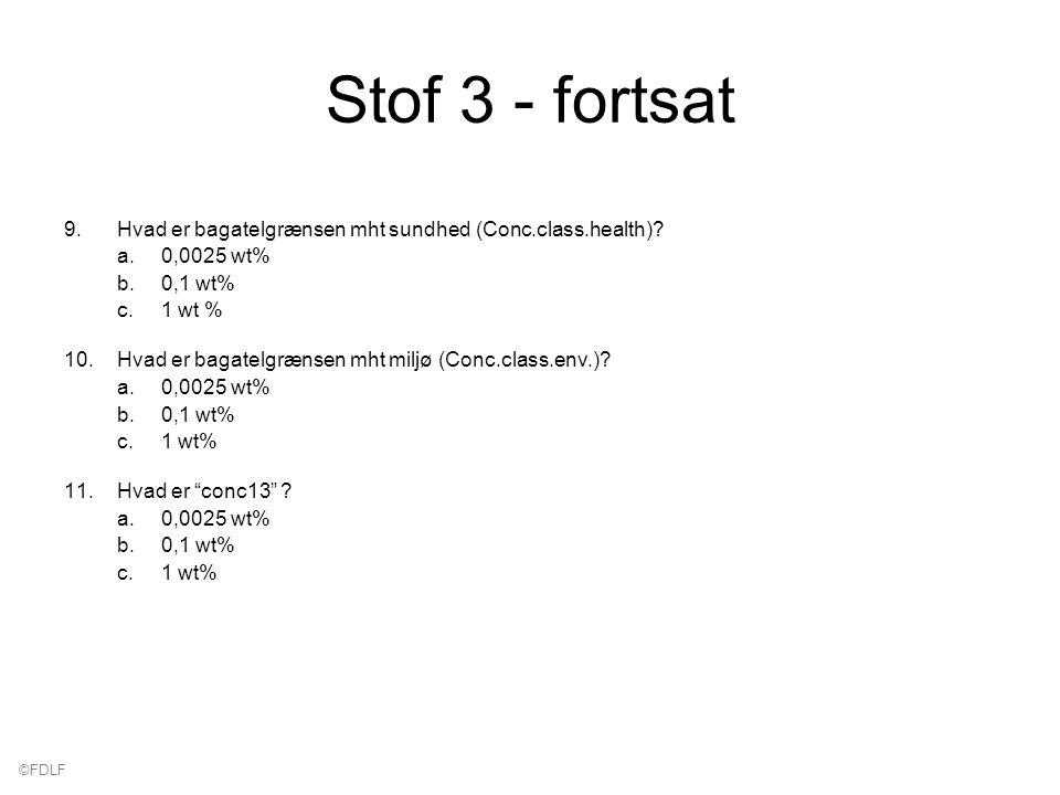 ©FDLF Stof 3 - fortsat 9.Hvad er bagatelgrænsen mht sundhed (Conc.class.health).