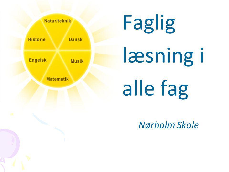 Faglig læsning i alle fag Nørholm Skole