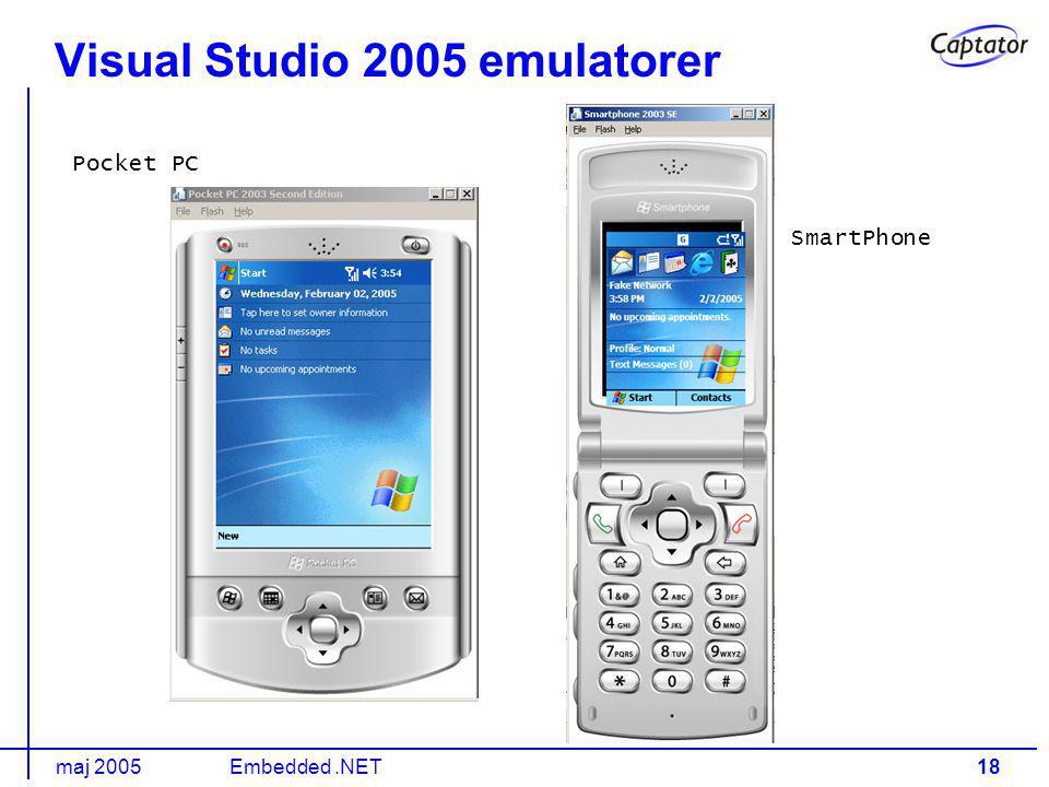 maj 2005Embedded.NET18 Visual Studio 2005 emulatorer Pocket PC SmartPhone