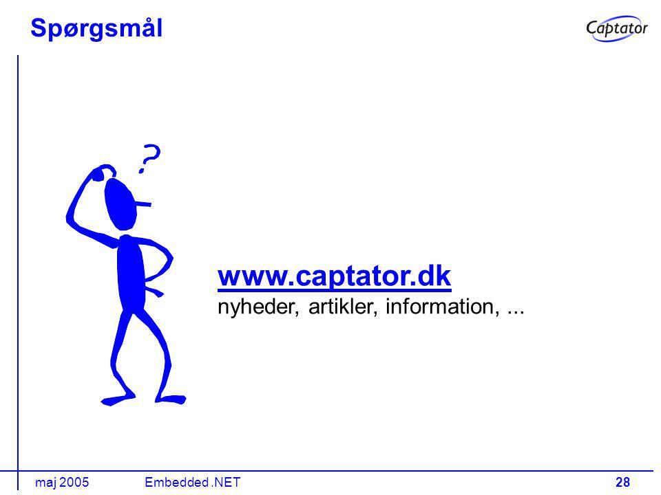 maj 2005Embedded.NET28 Spørgsmål www.captator.dk www.captator.dk nyheder, artikler, information,...
