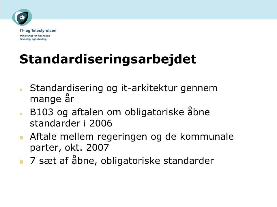 Standardiseringsarbejdet Standardisering og it-arkitektur gennem mange år B103 og aftalen om obligatoriske åbne standarder i 2006 Aftale mellem regeringen og de kommunale parter, okt.