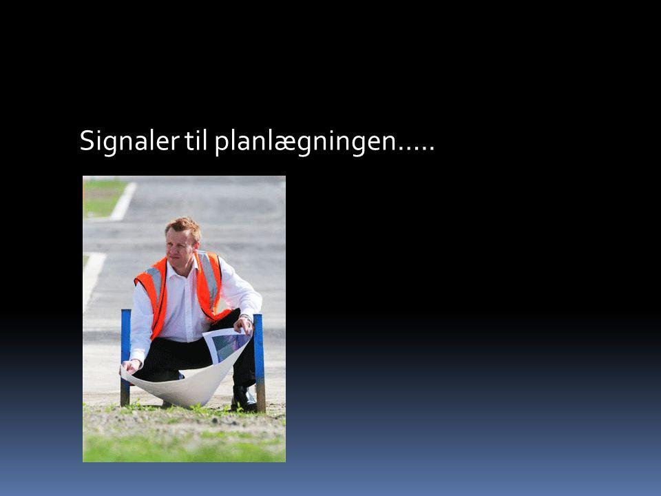 Signaler til planlægningen…..