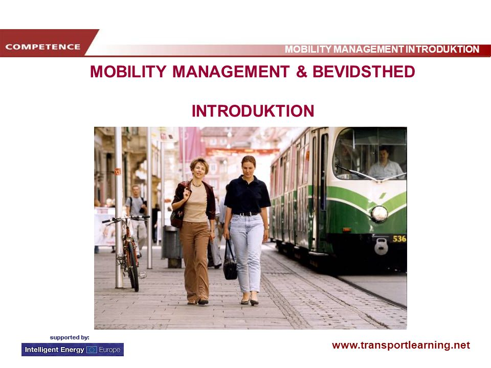 www.transportlearning.net MOBILITY MANAGEMENT INTRODUKTION MOBILITY MANAGEMENT & BEVIDSTHED INTRODUKTION