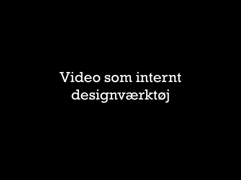 Video som internt designværktøj