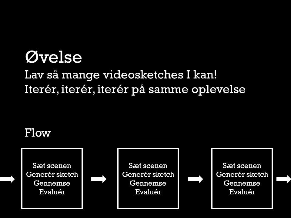 Øvelse Lav så mange videosketches I kan.