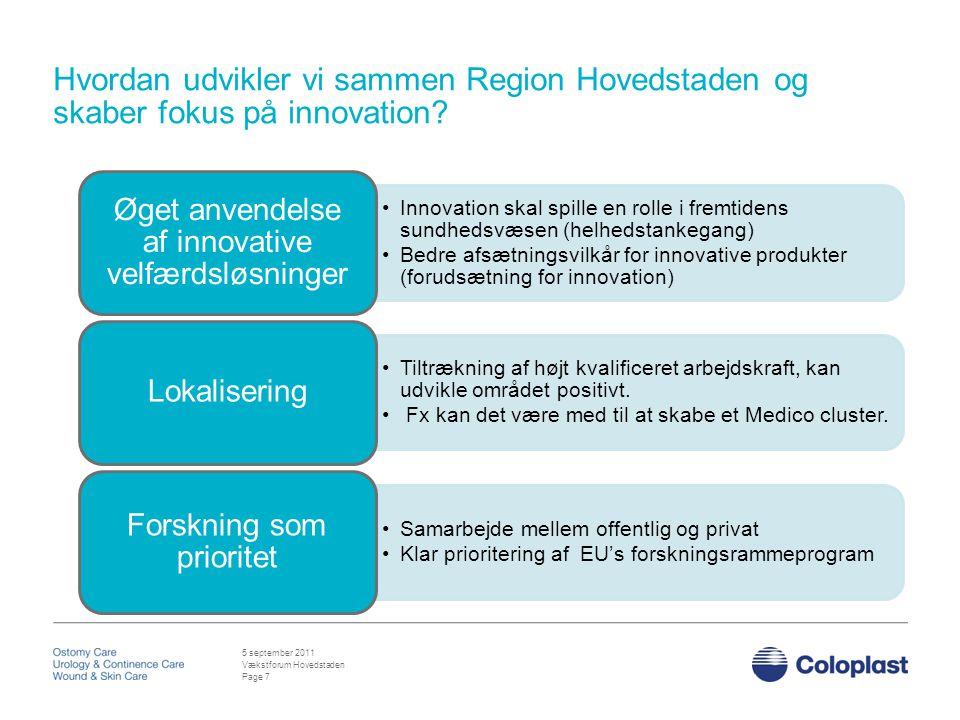 Vækstforum Hovedstaden 5 september 2011 Hvordan udvikler vi sammen Region Hovedstaden og skaber fokus på innovation.