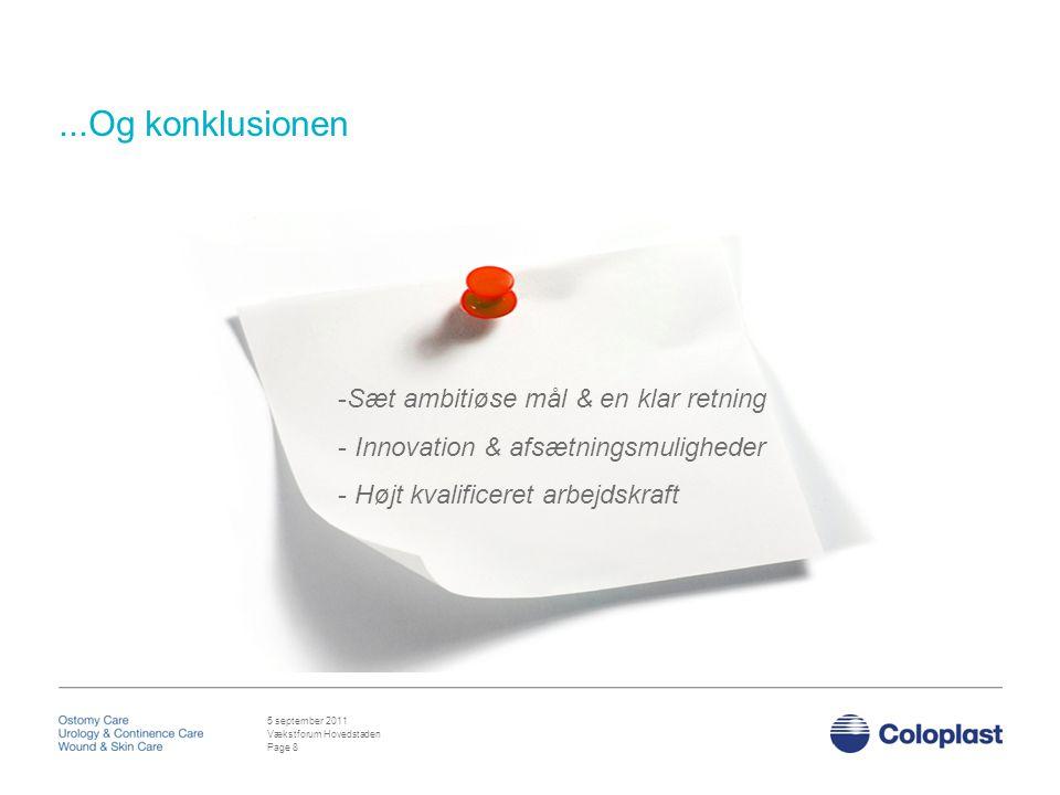 Vækstforum Hovedstaden 5 september 2011...Og konklusionen Page 8 -Sæt ambitiøse mål & en klar retning - Innovation & afsætningsmuligheder - Højt kvalificeret arbejdskraft