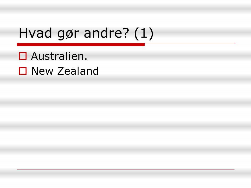 Hvad gør andre (1)  Australien.  New Zealand