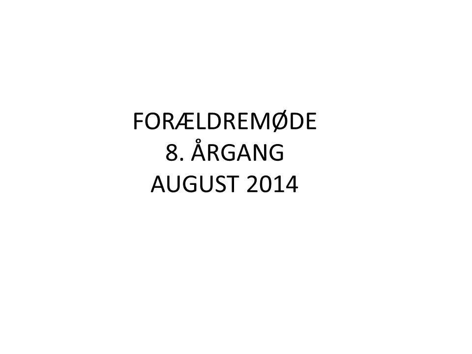 FORÆLDREMØDE 8. ÅRGANG AUGUST 2014
