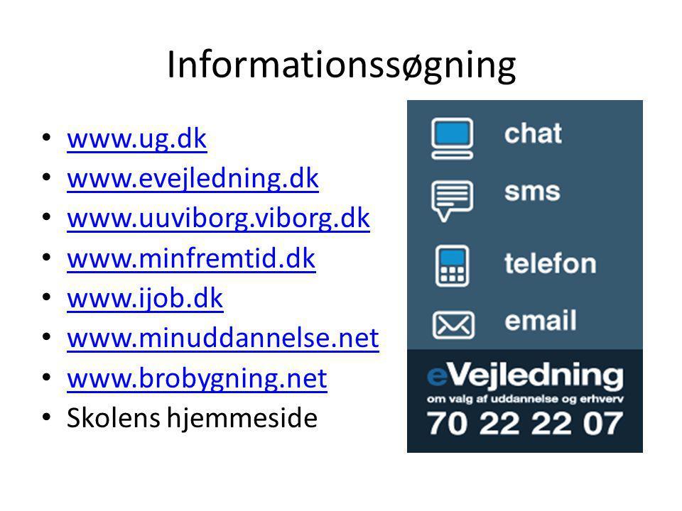 Informationssøgning www.ug.dk www.evejledning.dk www.uuviborg.viborg.dk www.minfremtid.dk www.ijob.dk www.minuddannelse.net www.brobygning.net Skolens hjemmeside