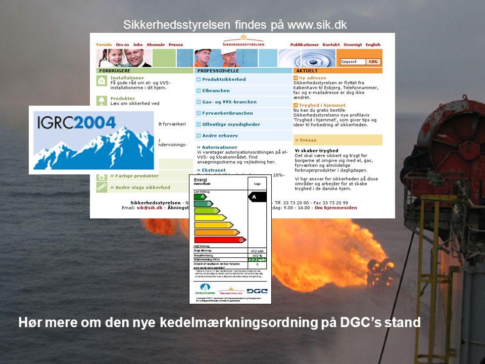 Hør mere om den nye kedelmærkningsordning på DGC's stand Sikkerhedsstyrelsen findes på www.sik.dk