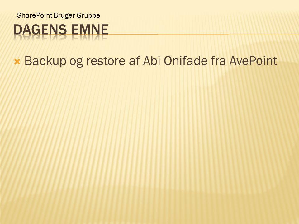 SharePoint Bruger Gruppe  Backup og restore af Abi Onifade fra AvePoint