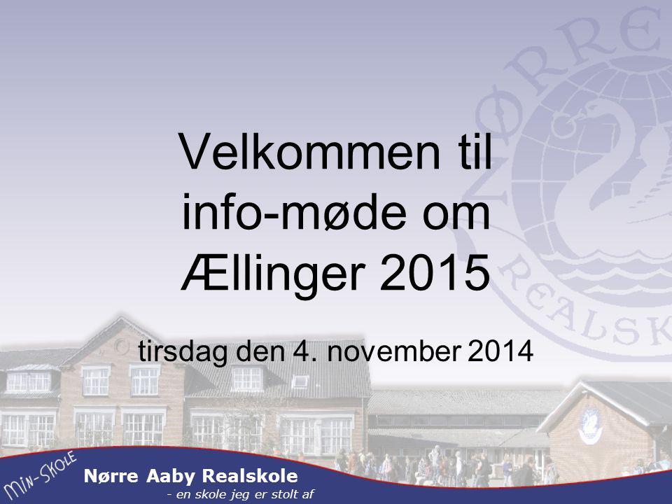 Nørre Aaby Realskole - en skole jeg er stolt af Velkommen til info-møde om Ællinger 2015 tirsdag den 4.