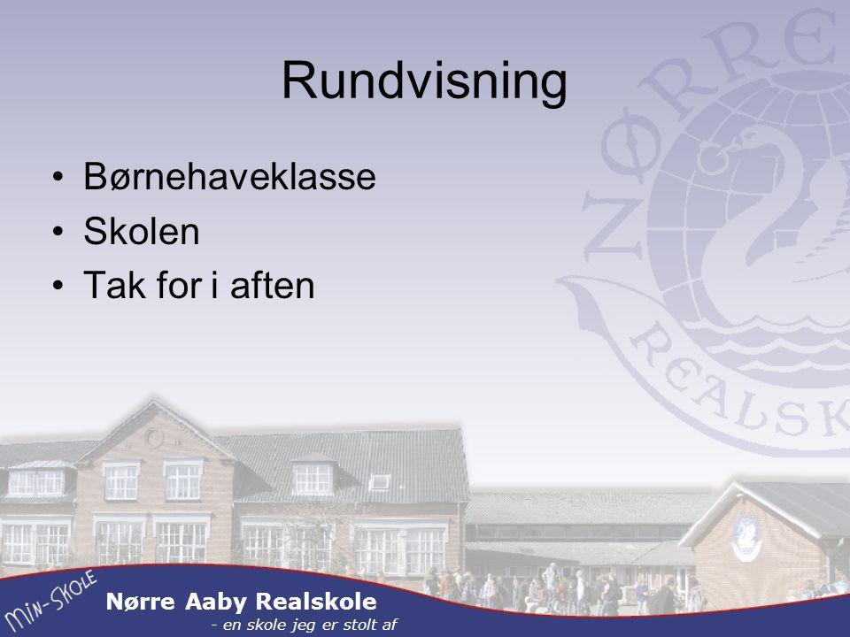 Nørre Aaby Realskole - en skole jeg er stolt af Rundvisning Børnehaveklasse Skolen Tak for i aften