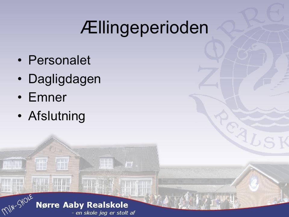 Nørre Aaby Realskole - en skole jeg er stolt af Ællingeperioden Personalet Dagligdagen Emner Afslutning