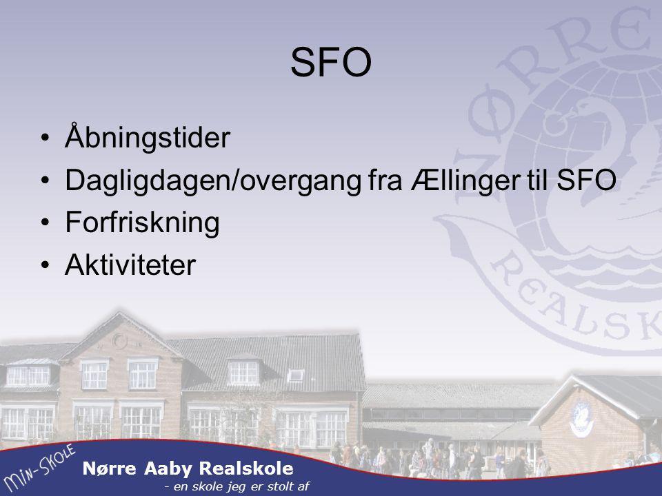 Nørre Aaby Realskole - en skole jeg er stolt af SFO Åbningstider Dagligdagen/overgang fra Ællinger til SFO Forfriskning Aktiviteter