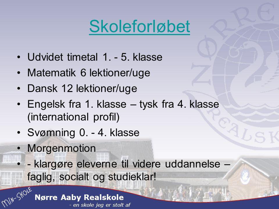 Nørre Aaby Realskole - en skole jeg er stolt af Skoleforløbet Udvidet timetal 1.