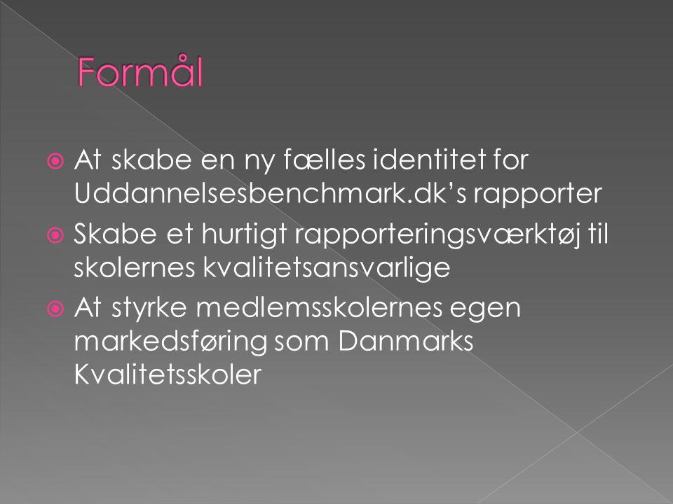  At skabe en ny fælles identitet for Uddannelsesbenchmark.dk's rapporter  Skabe et hurtigt rapporteringsværktøj til skolernes kvalitetsansvarlige  At styrke medlemsskolernes egen markedsføring som Danmarks Kvalitetsskoler