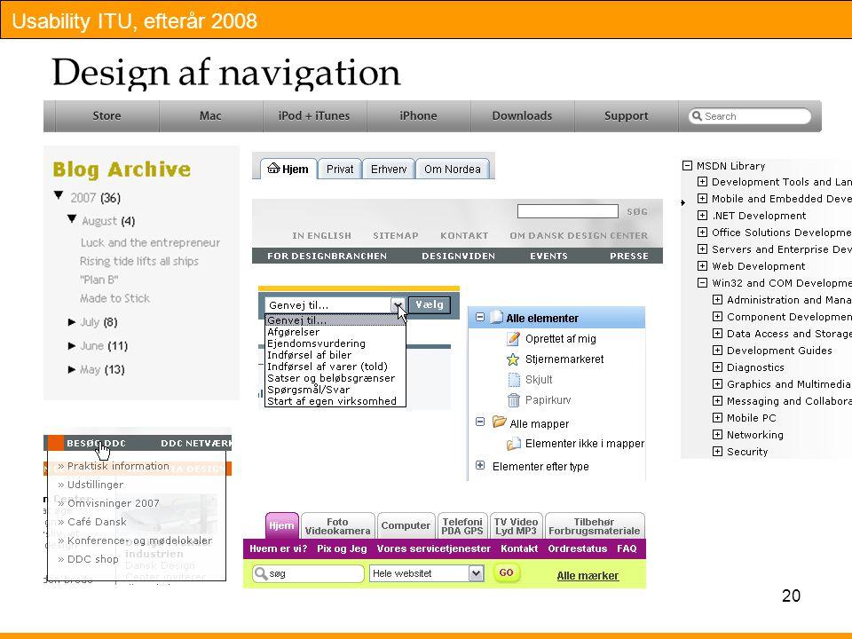 Usability ITU, efterår 2008 20 Design af navigation