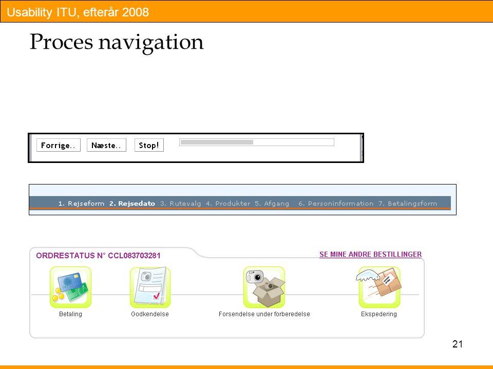 Usability ITU, efterår 2008 21 Proces navigation