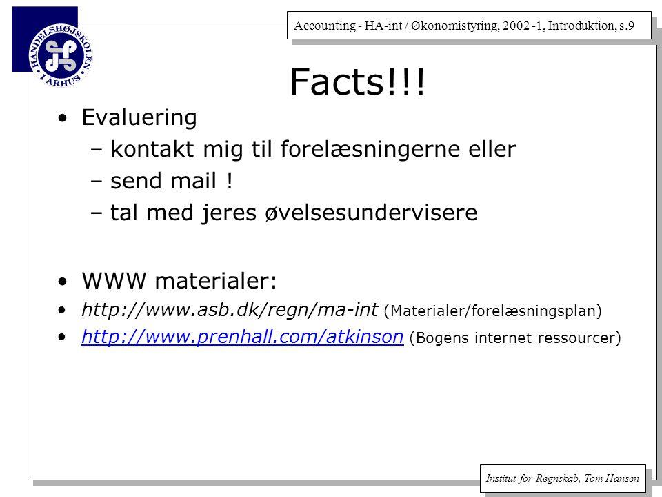 Accounting - HA-int / Økonomistyring, 2002 -1, Introduktion, s.9 Institut for Regnskab, Tom Hansen Evaluering –kontakt mig til forelæsningerne eller –send mail .