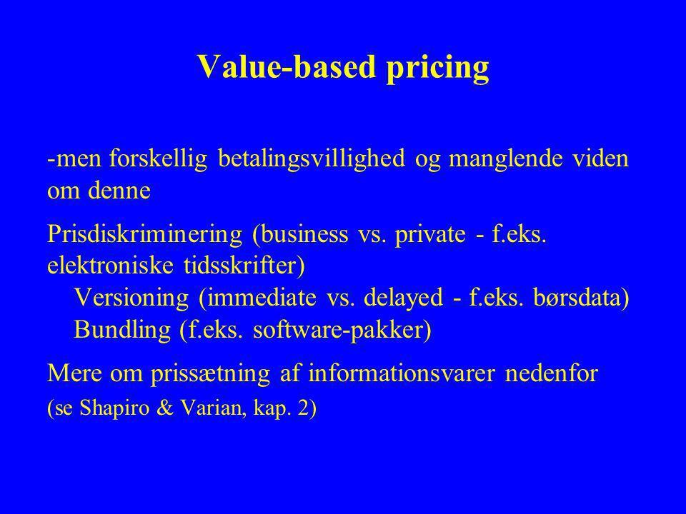 Value-based pricing -men forskellig betalingsvillighed og manglende viden om denne Prisdiskriminering (business vs.