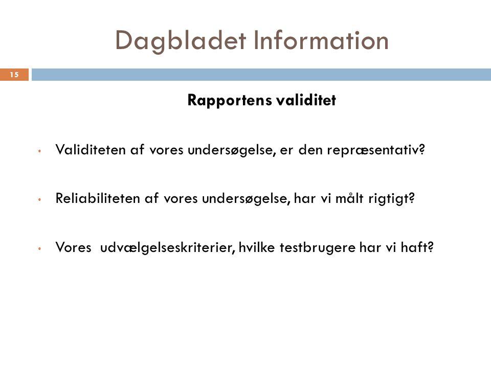 Dagbladet Information Rapportens validitet Validiteten af vores undersøgelse, er den repræsentativ.