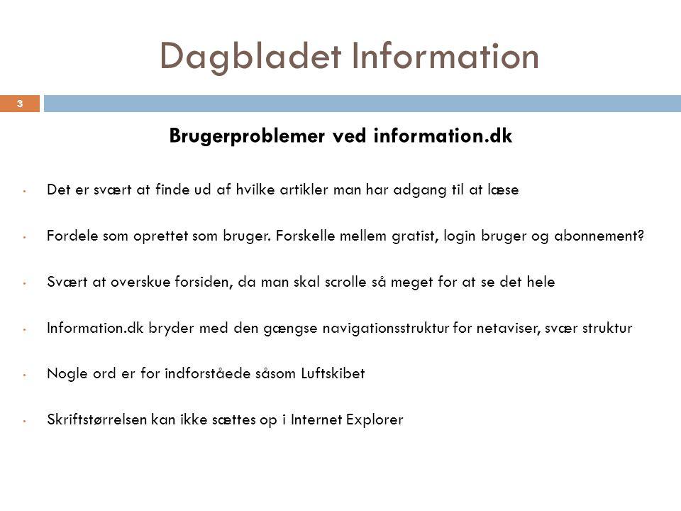 Dagbladet Information Brugerproblemer ved information.dk Det er svært at finde ud af hvilke artikler man har adgang til at læse Fordele som oprettet som bruger.