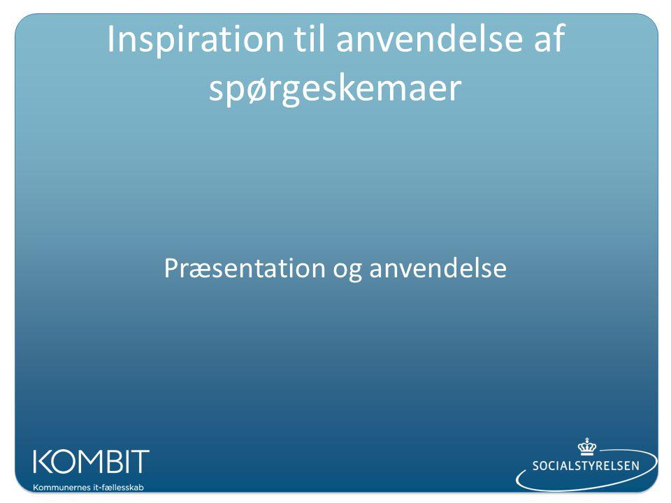 Inspiration til anvendelse af spørgeskemaer Præsentation og anvendelse