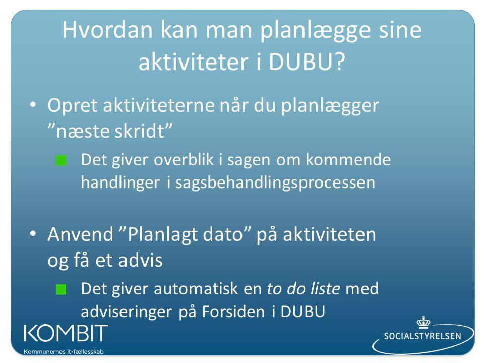 Hvordan kan man planlægge sine aktiviteter i DUBU.