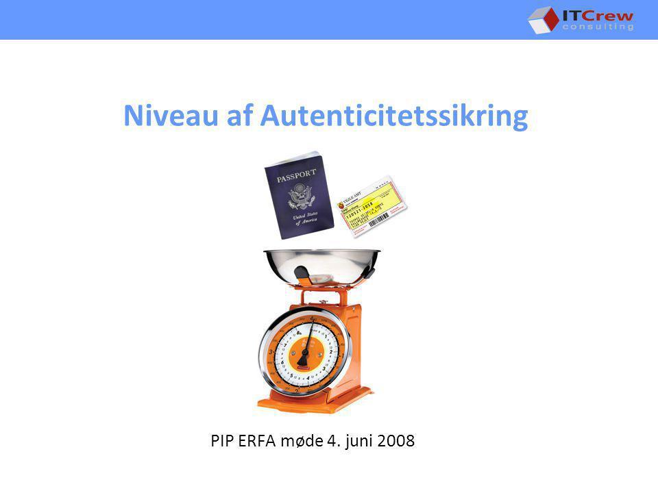 Niveau af Autenticitetssikring PIP ERFA møde 4. juni 2008