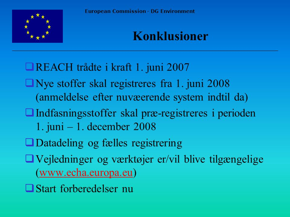 European Commission - DG Environment Konklusioner  REACH trådte i kraft 1.