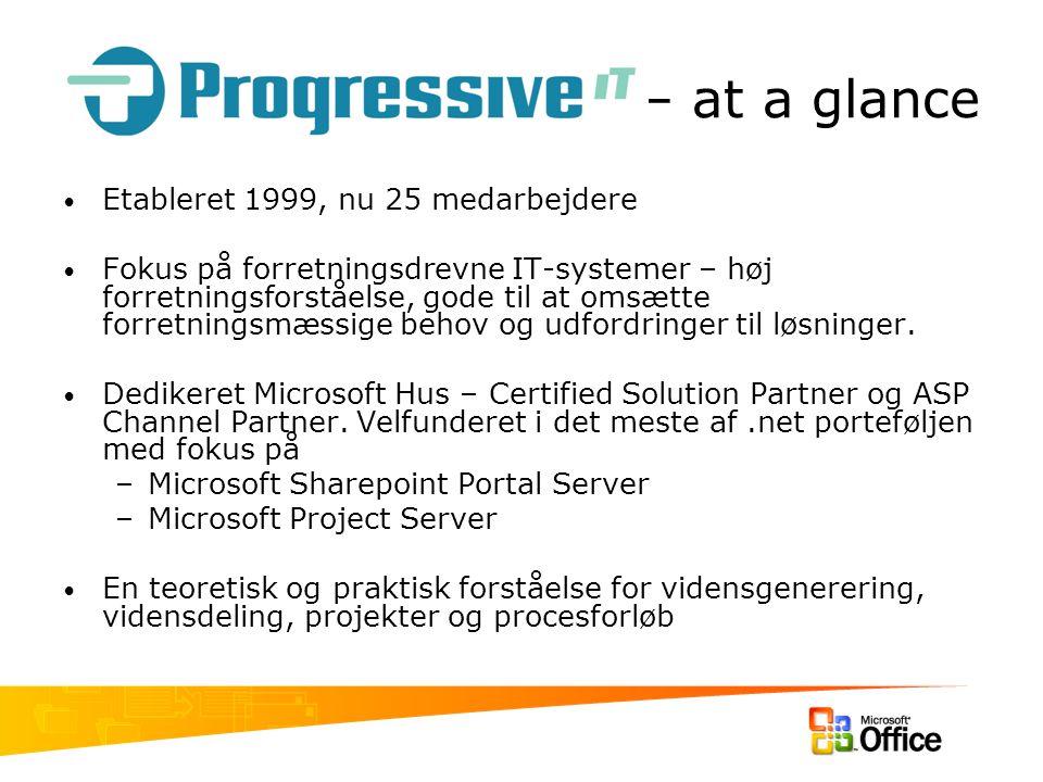 – at a glance Etableret 1999, nu 25 medarbejdere Fokus på forretningsdrevne IT-systemer – høj forretningsforståelse, gode til at omsætte forretningsmæssige behov og udfordringer til løsninger.