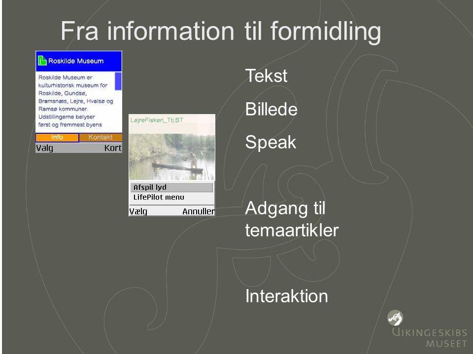 selvejende institution Vikingeskibsmuseet Fra information til formidling Tekst Billede Speak Adgang til temaartikler Interaktion