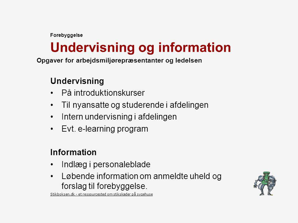 Undervisning og information Undervisning På introduktionskurser Til nyansatte og studerende i afdelingen Intern undervisning i afdelingen Evt.