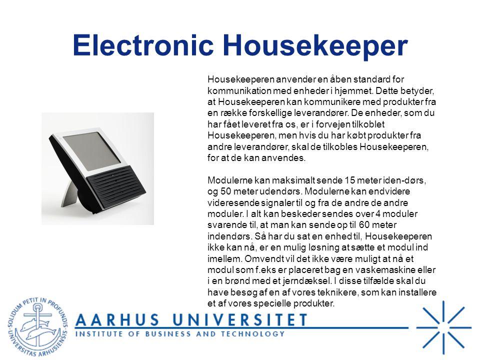 Electronic Housekeeper Housekeeperen anvender en åben standard for kommunikation med enheder i hjemmet.