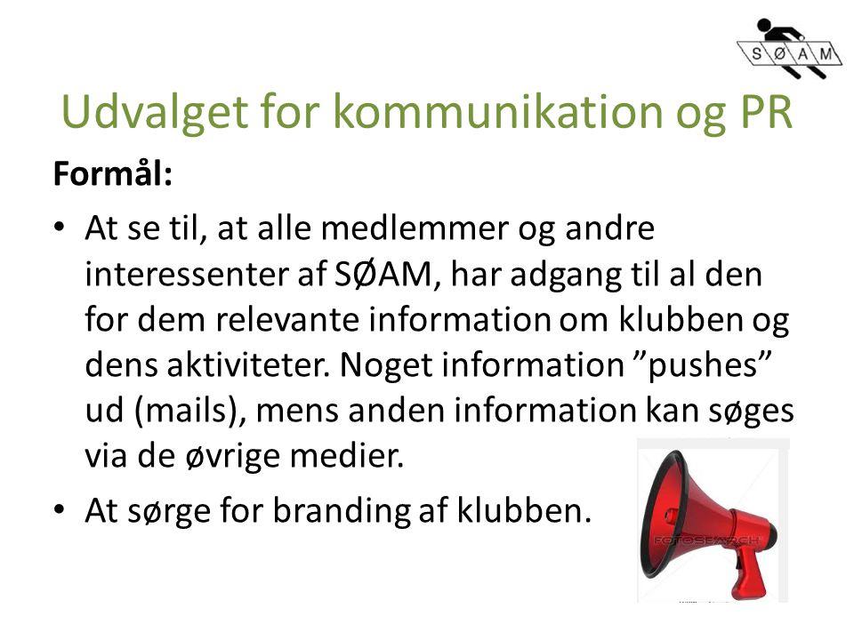 Udvalget for kommunikation og PR Formål: At se til, at alle medlemmer og andre interessenter af SØAM, har adgang til al den for dem relevante information om klubben og dens aktiviteter.