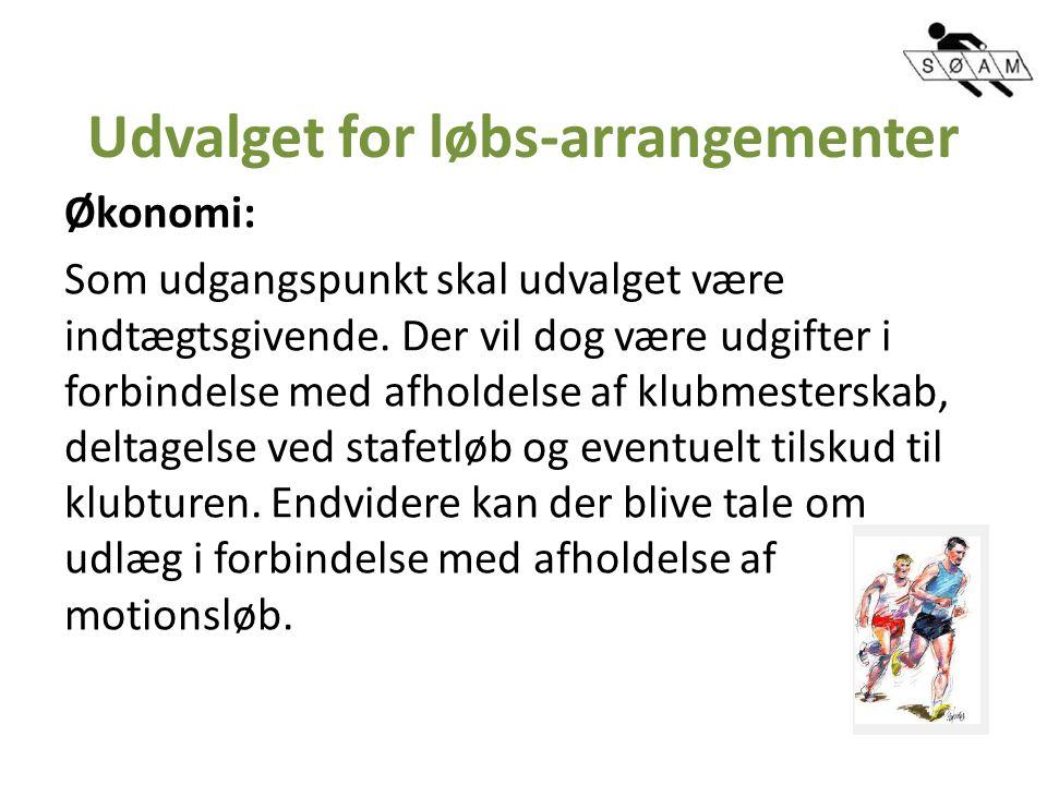 Udvalget for løbs-arrangementer Økonomi: Som udgangspunkt skal udvalget være indtægtsgivende.