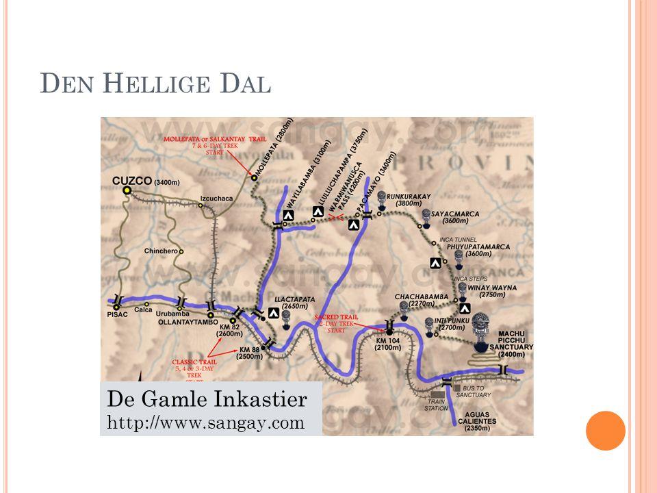 D EN H ELLIGE D AL De Gamle Inkastier http://www.sangay.com