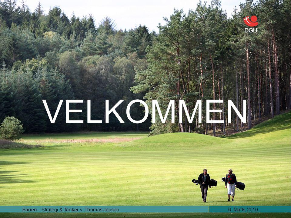6. Marts 2010Banen – Strategi & Tanker v. Thomas Jepsen VELKOMMEN