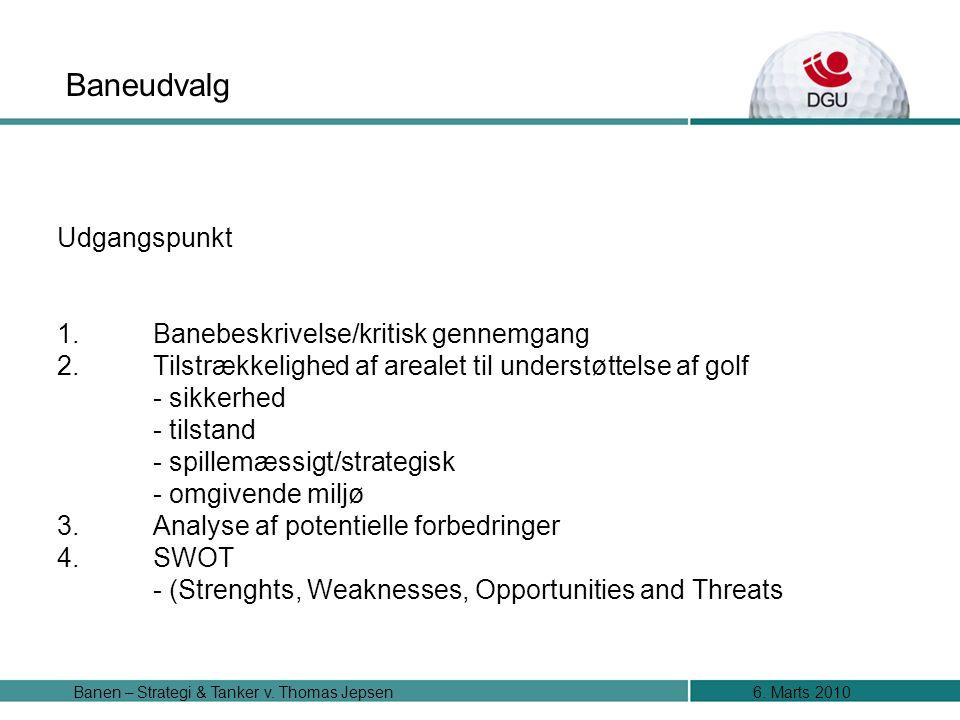 6. Marts 2010Banen – Strategi & Tanker v. Thomas Jepsen 1.